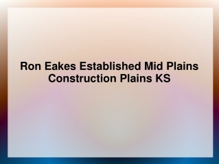 Ron Eakes Established Mid Plains Construction Plains KS