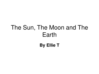 The Sun, The Moon and The Earth