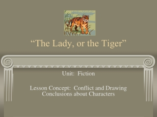 """""""The Lady, or the Tiger"""""""