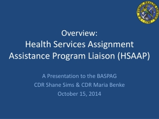 Overview:  Health Services Assignment Assistance Program Liaison (HSAAP)