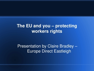 The EU and you – protecting workers rights