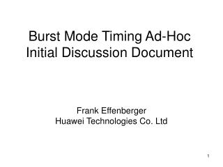 Burst Mode Timing  Ad-Hoc Initial Discussion Document