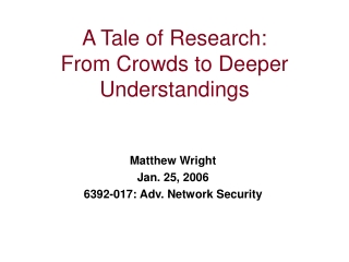A Tale of Research: From Crowds to Deeper Understandings