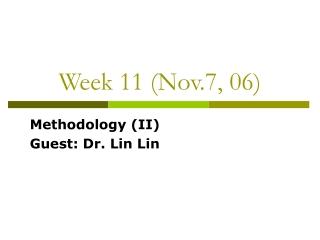 Week 11 (Nov.7, 06)