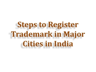 Steps to Register Trademark in Major Cities in India
