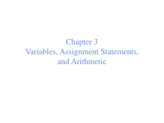 Chapter 3 Variables, Assignment Statements,  and Arithmetic
