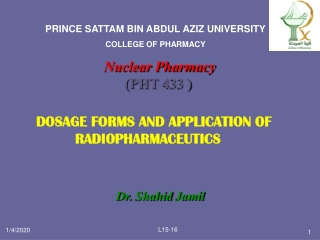 DOSAGE FORMS AND APPLICATION OF RADIOPHARMACEUTICS