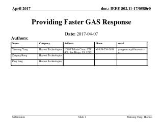 Providing Faster GAS Response