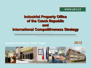 Industrial  P roperty Office of the Czech Republic and  International Competitiveness Strategy
