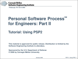 Personal Software Process SM for Engineers: Part II Tutorial: Using PSP2