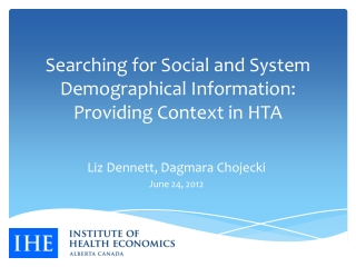 Searching for Social and System Demographical Information: Providing Context in HTA