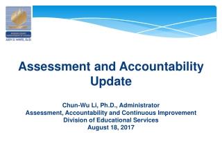 Assessment  and Accountability Update Chun-Wu Li, Ph.D., Administrator