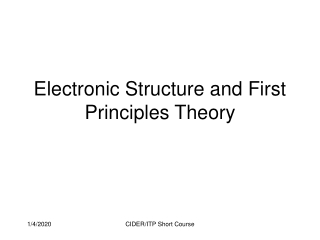 Electronic Structure and First Principles Theory