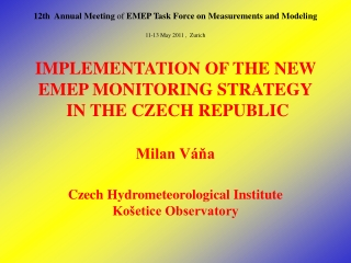 12th  Annual Meeting  of  EMEP Task Force on Measurements and Modeling 11-13 May 2011  ,   Zurich