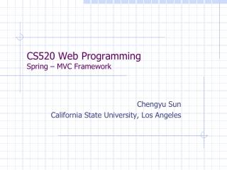 CS520 Web Programming Spring – MVC Framework