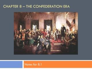 Chapter 8 – The Confederation Era