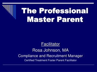 The Professional  Master Parent