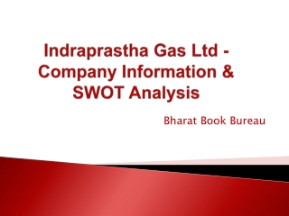 Indraprastha Gas Ltd - Company Information & SWOT Analysis