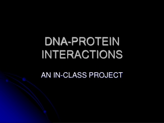 DNA-PROTEIN INTERACTIONS