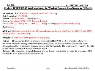 Project: IEEE P802.15 Working Group for Wireless Personal Area Networks (WPANs) Submission Title:  [ Nokia MAC Proposal