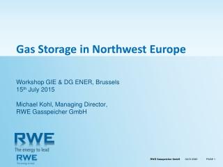 Gas  Storage  in Northwest  Europe