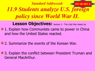 Standard Addressed:   11.9 Students analyze U.S. foreign policy since World War II.