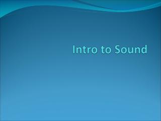 Intro to Sound