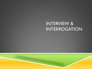 Interview & Interrogation