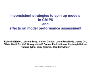 Inconsistent strategies to spin up models  in CMIP5  and  effects on model performance assessment