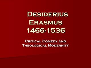 Desiderius Erasmus 1466-1536