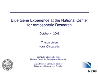 Blue Gene Experience at the National Center for Atmospheric Research October 4, 2006