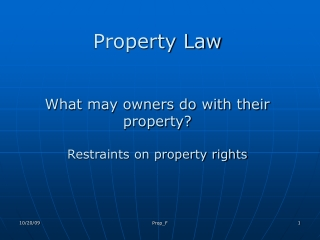Property Law What may owners do with their property? Restraints on property rights