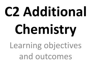 C2 Additional Chemistry