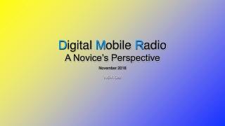 D igital  M obile  R adio A Novice's Perspective