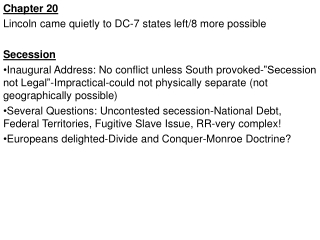 Chapter 20 Lincoln came quietly to DC-7 states left/8 more possible Secession