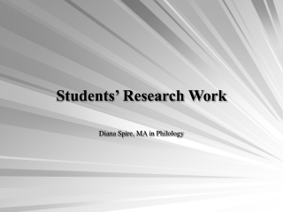 Students' Research Work Di a na Sp i re , MA in Philology