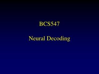 BCS547 Neural Decoding