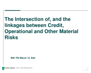 The Intersection of, and the linkages between Credit, Operational and Other Material Risks