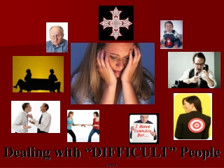 """Dealing with """"DIFFICULT"""" People Part I"""
