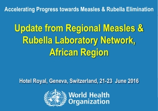 Update from Regional Measles & Rubella Laboratory Network, African Region