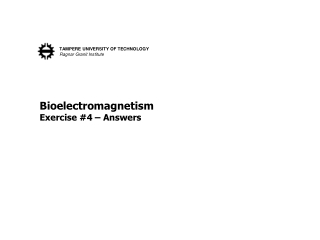 Bioelectromagnetism  Exercise #4 – Answers