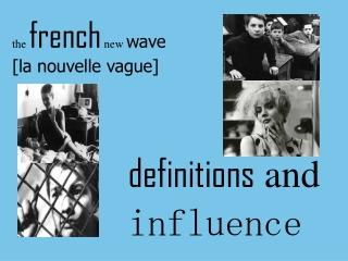 the  french  new  wave [la nouvelle vague]
