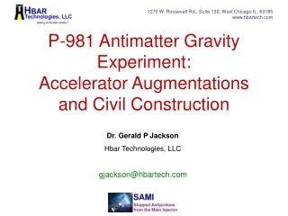 P-981 Antimatter Gravity Experiment: Accelerator Augmentations and Civil Construction