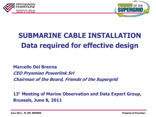 SUBMARINE CABLE INSTALLATION Data required for effective design
