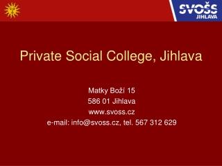 Private Social College, Jihlava