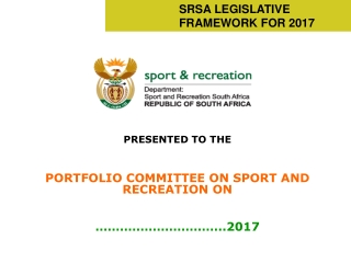 SRSA LEGISLATIVE 		  	FRAMEWORK FOR 2017