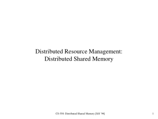 Distributed Resource Management:  Distributed Shared Memory