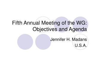 Fifth Annual Meeting of the WG: Objectives and Agenda