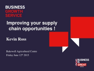 Improving your supply chain opportunities !