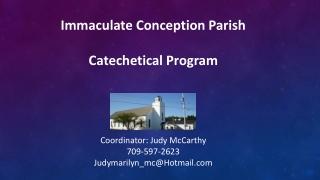 Immaculate Conception Parish Catechetical Program Coordinator: Judy McCarthy 709-597-2623